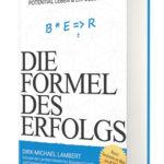 Die Formel des Erfolgs Erfahrungen – Dirk-Michael Lambert
